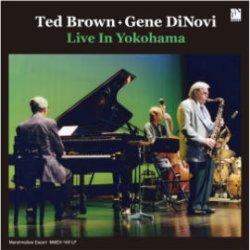 画像1: 180g重量盤LP TED BROWN, GENE DINOVI テッド・ブラウン、ジーン・ディノヴィ /  LIVE IN YOKOHAMA   ライヴ・イン・ヨコハマ