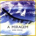 CD   岩崎 佳子  KEIKO IWASAKI  / A MIRAGEM   ア・ミラージェン
