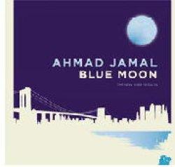 画像1: CD AHMAD JAMAL アーマッド・ジャマル / Blue Moon - The New York Sessions