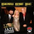小気味よいトリオ演奏 CD  Rossano Sportiello, Nicki Parrott, Eddie Metz / Live at The Jazz Corner
