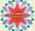 CD   PAOLO DI SABATINO TRIO   パオロ・ディ・サバティーノ /   THE WAY OF TULIPS
