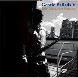画像1: W紙ジャケCD ERIC ALEXANDER エリック・アレキサンダー・カルテット /   GENTLE BALLADS  V  ジェントル・バラッズ V