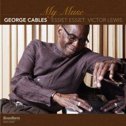 画像1: リラックスした一音一音に漆黒のコク味がこってりと宿る醸熟モード・ピアノの類稀なる謹製品♪ GEORGE CABLES ジョージ・ケイブルス / MY MUSE