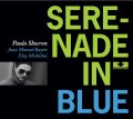 渋味と清涼感が絶妙に融け合った現代バップ・ピアノの爽快クリーンヒット編CD! PAULA SHOCRON / SERENADE IN BLUE