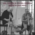CD LOL COXHILL & MICHEL DONEDA  ロル・コックスヒル& ミシェル・ドネダ  /  SITTING ON YOUR STAIRS
