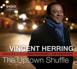 画像1: 陽気な開放感とアグレッシヴな突撃パワーが鮮やかに融和! CD VINCENT HERRING ヴィンセント・ハーリング / THE UPTOWN SHUFFLE