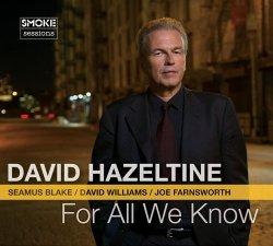 画像1: 武骨に驀進する豪快軒昂な直球ハード・バップ大会! CD DAVID HAZELTINE デヴィッド・ヘイゼルタイン / FOR ALL WE KNOW