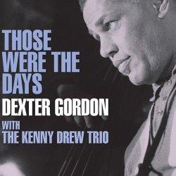 画像1: 紙ジャケットCD  DEXTER GORDON   デクスター・ゴードン  /  THOSE WERE THE DAYS