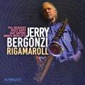 しなやかなパワー CD Jerry Bergonzi ジェリー・バーガンジ / Rigamaroll