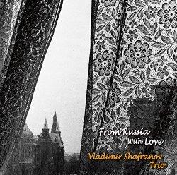 画像1: W紙ジャケットCD   VLADIMIR SHAFRANOV ウラジミール・シャフラノフ TRIO  /  FROM RUSSIA WITH LOVE  ロシアより愛をこめて