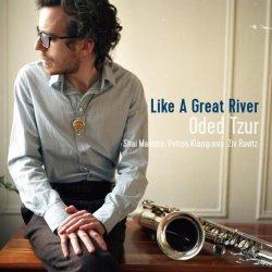 画像1: スピリチュアルなエキゾティズム香る哀愁のコンテンポラリー・ブルージー・バップ CD ODED TZUR / LIKE A GREAT RIVER
