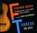 エリック・アレクサンダーも参加!「アルハンブラ宮殿の思い出」のジャズ・カヴァーが瑞々しいスペイン・ギター快編 CD FERNANDO MARCO フェルナンド・マルコ / TÁRREGA EN JAZZ