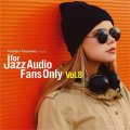 CD V.A.(選曲・監修:寺島靖国) / FOR JAZZ AUDIO FANS ONLY VOL.8