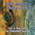 ひたすらエネルギッシュに突撃驀進する、活劇調の痛快大熱演ライヴ!!! CD STEVE WILSON & WILSONIAN'S GRAIN スティーヴ・ウィルソン / LIVE IN NEW YORK : THE VANGUARD SESSIONS