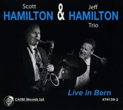 Scott Hamilton & Jeff Hamilton Trio / Live In Bern