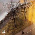 翳り深く奥行き豊かな、ビタースウィート風味の感動的リリカル・デュオ編 CD KENNY WHEELER, JOHN TAYLOR ケニー・ウィーラー、 ジョン・テイラー / ON THE WAY TO TWO