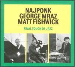 画像1: CD NAJPONK, MRAZ, FISHWICK / FINAL TOUCH OF JAZZ
