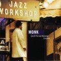 2枚組CD THELONIOUS MONK セロニアス・モンク /  ライヴ・アット・ザ・ジャズ・ワークショップ-コンプリート