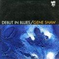 CD    GENE SHAW  ジーン・ショウ /  DEBUT IN BLUES デビュー・イン・ブルース