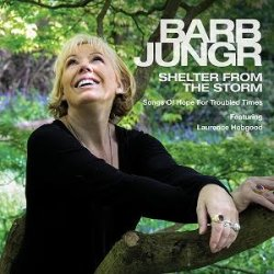 画像1: CD  BARB JUNGR バーブ・ジュンガー  /  SHELTER FROM THE STORM: Songs Of Hope For Troubled Times  嵐からの隠れ場所