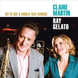 Claire Martin, Ray Gelato / We've Got A World That Swings