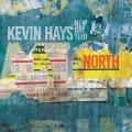 ケヴィン・ヘイズの注目最新作! CD Kevin Hays New Day Trio ケヴィン・ヘイズ・ニュー・デイ・トリオ / North  ノース