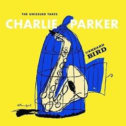 画像1: 2枚組 UHQ-CD   CHARLIE PARKER  チャーリー・パーカー  /   THE UNHEARD BIRD  THE UNISSUED TAKES  アンハード・バード:未発表テイク集