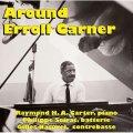 エロール・ガーナーの魅力を描き出す秀逸ピアノ・トリオ CD Raymond H.A. Carter - Philippe Soirat - Gilles Naturel / Around Erroll Garner