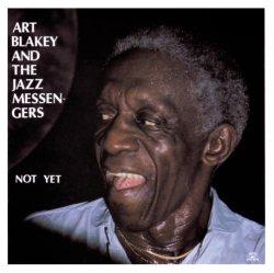 画像1: CD ART BLALEY & THE JAZZ MESSENGERS アート・ブレイキー・アンド・ザ・ジャズ・メッセンジャーズ /  NOT YET ノット・イェット