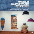 日本初CD化 CD  WORLD SAXOPHONE QUARTET ワールド・サキソフォン・カルテット / MOVING RIGHT ALONG ムーヴィング・ライト・アローン