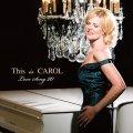 しっとり優しくセンシティヴに哀歓を映した心地よさ抜群の小粋な弾き語り世界 CD CAROL WELSMAN キャロル・ウェルスマン / THIS IS CAROL - LOVE SONG 20 ディス・イズ・キャロル - ラヴ・ソング 20