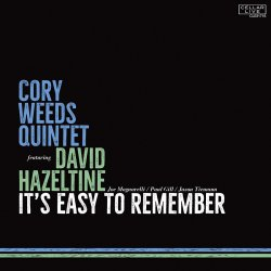 Cory Weeds Quintet featuring David Hazeltine / It's Easy To Remember
