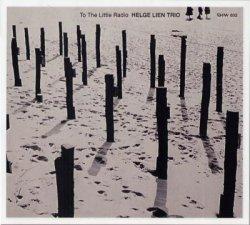 画像1: CD   HELGE LIEN TRIO  ヘルゲ・リエン  /  TO THE LITTLE RADIO  トゥー・ザ・リトル・ラジオ