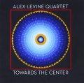 CD  ALEX LEVINE QUARTET アレックス・レバイン・カルテット  /  TOWARDS THE CENTER トゥワード・ザ・センター
