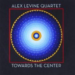 画像1: CD  ALEX LEVINE QUARTET アレックス・レバイン・カルテット  /  TOWARDS THE CENTER トゥワード・ザ・センター