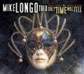 ルイス・ナッシュ参加 CD Mike Longo Trio マイク・ロンゴ / Only Time Will Tell