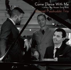 Konrad Paszkudzki Trio / Come Dance With Me