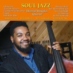 画像1: CD  DEZRON DOUGKLAS QUARTET デズロン・ダグラス・カッルテット  /  SOUL JAZZ  ソウル・ジャズ