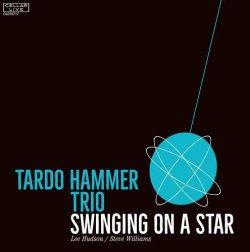 画像1: ハード・スウィングする正統派ピアノトリオ CD Tardo Hammer Trio タード・ハマー・トリオ / Swinging On A Star