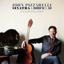 画像1: SHM-CD   JOHN PIZZARELLI  ジョン・ピザレリ  /  シナトラ・アンド・ジョビン・アット・フィフティ