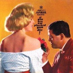 画像1: 紙ジャケットCD   JONNY APRIL ジョニー・エイプリル / IF YOU ARE NOT PLUCKED イフ・ユー・アー・ナット・プラックト