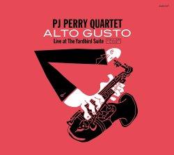 PJ Perry Quartet / Alto Gusto - Live at The Yardbird Suite