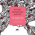 チェンバー的エレガンスやクールネスとバピッシュな渋旨グルーヴ感がフレッシュに融和したワン&オンリーの重層世界 CD ARTVARK SAXOPHONE QUARTET / TRANCE - a symphonic poem for hogs and a truffle