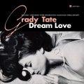 CD  GRADY TATE  グラディ・テイト  /  DREAM LOVE  ドリーム・ラヴ