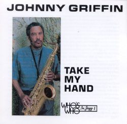 Johnny Griffin / Take My Hand