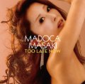 【WHAT'S NEW】CD 正木 まどか  MADOCA MASAKI  /  TOO LATE  NOW  トゥー・レイト・ナウ