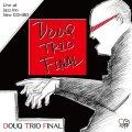 CD    どうく3 (工藤 隆・丹羽 肇・菅原 高志) /  DOUQ TRIO FINAL