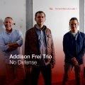 親しみやすい美メロを満載しつつ硬軟織り混ぜて歯切れよく邁進する正統娯楽派ピアノ・トリオ! CD ADDISON FREI TRIO アディソン・フライ / NO DEFENSE