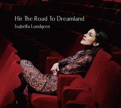 画像1: 柔和で優しくもイキなブルースの旨味に溢れた正統派リリカル歌唱、益々絶好調! CD ISABELLA LUNDGREN イザベラ・ラングレン / HIT THE ROAD TO DREAMLAND ヒット・ザ・ロード・トゥ・ドリームランド