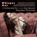 CD  鶴田 さやか Sayaka Tsuruta    /  Whisper Not  ウィスパー・ノット